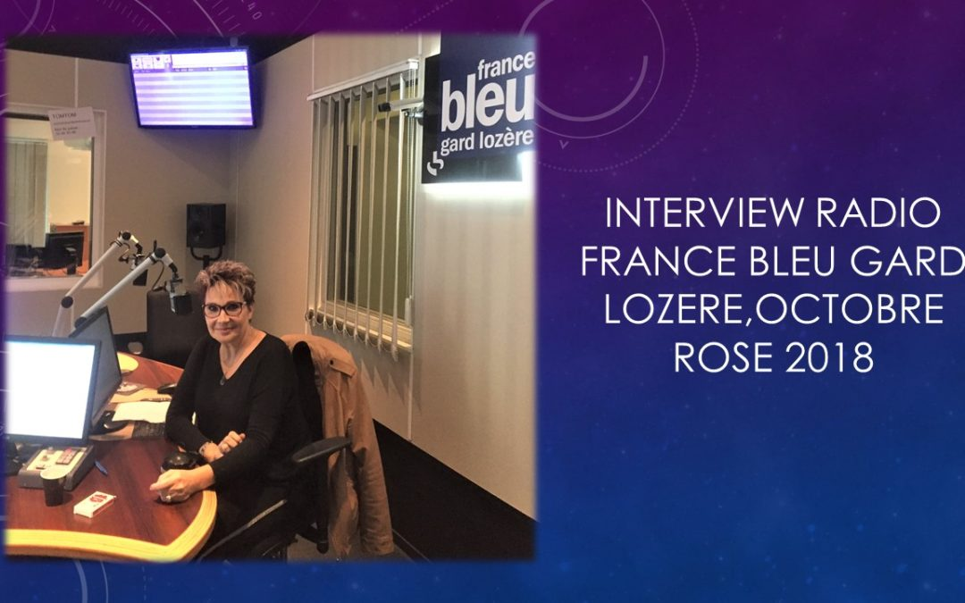 INTERVIEW RADIO France BLEU GARD LOZERE,octobre rose 2018 ysabel marignan dermogrpahe nimes